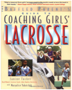 The Baffled Parent's Guide to Coaching Girl's Lacrosse